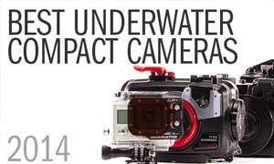 Best Underwater Compact Cameras for 2014