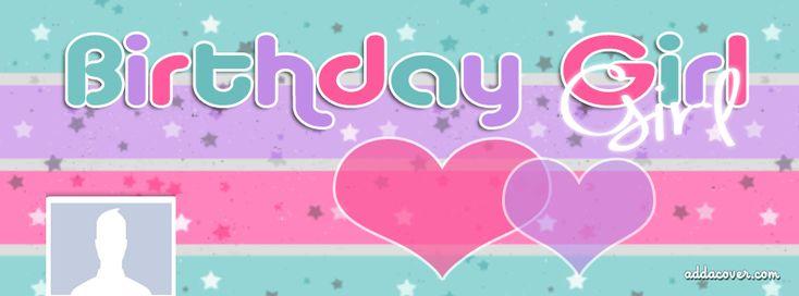 I Am Birthday Girl Cover Photos Birthday Girl F...