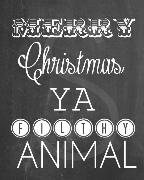 Merry christmas ya filthy animal printable holiday art custom col