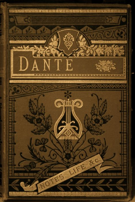 ...      A copy of Dante's Vision; the notes and life are secondary. An inscription inside is dated 1891; I think the volume is a couple of years older but it isn't dated. Lovely art-nouveau cover, isn't it? They were giving away old book at the dept. and I grabbed it.