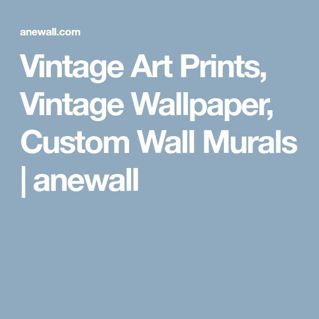 Vintage Art Prints, Vintage Wallpaper, Custom Wall Murals | anewall
