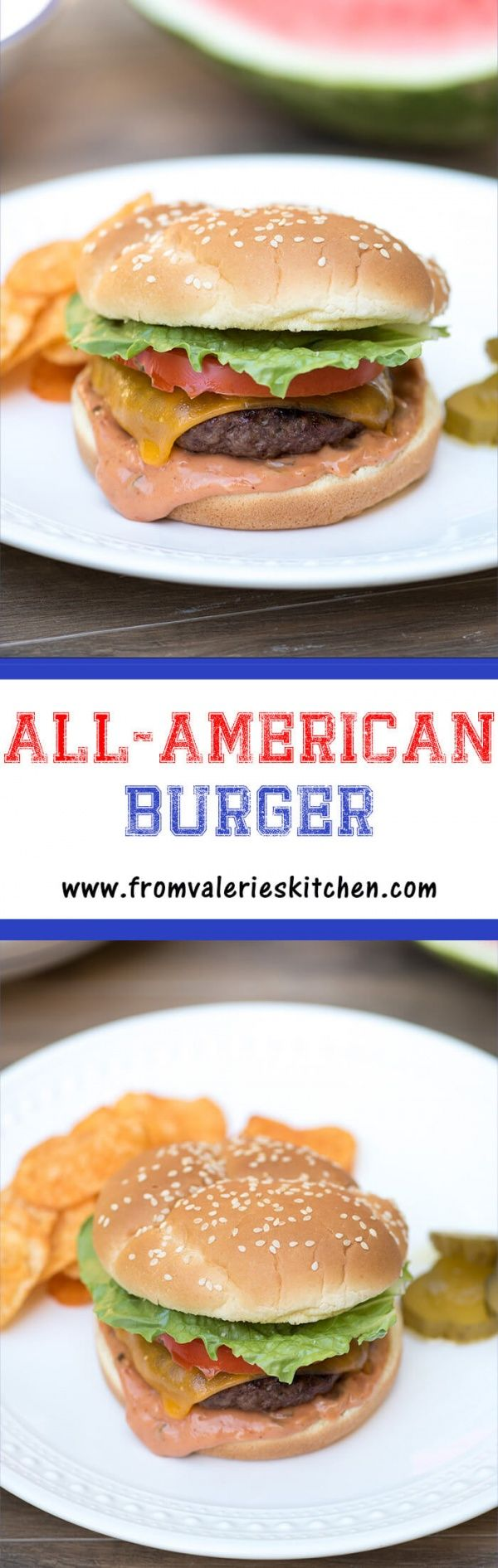 A grilled beef patty with melted sharp cheddar cheese on a toasted bun with a creamy, smoky burger sauce.The All-American Burger is a summertime classic! ~ http://www.fromvalerieskitchen.com