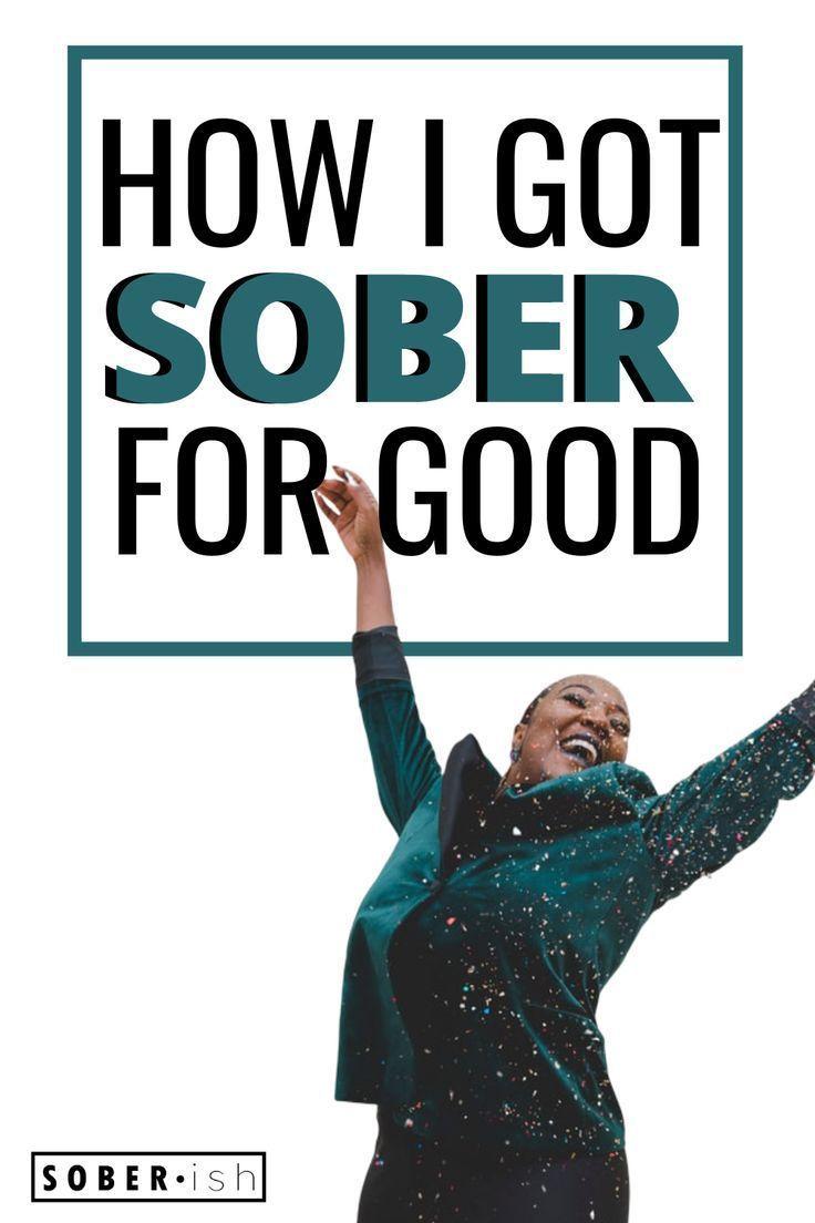 The Mindset Shift That Helped Me Get Sober For Good Soberish Getting Sober Quitting Alcohol Sober