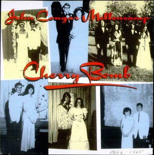 Cherry Bomb, John Cougar Mellencamp