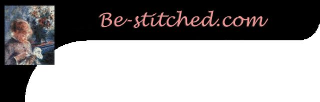 I LOVE, love, love the patterns and help at Be-Stitched!