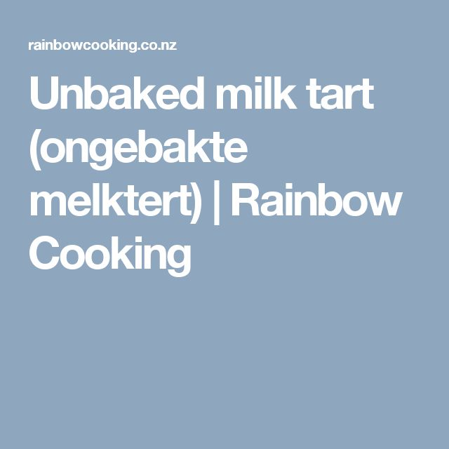 Unbaked milk tart (ongebakte melktert) | Rainbow Cooking