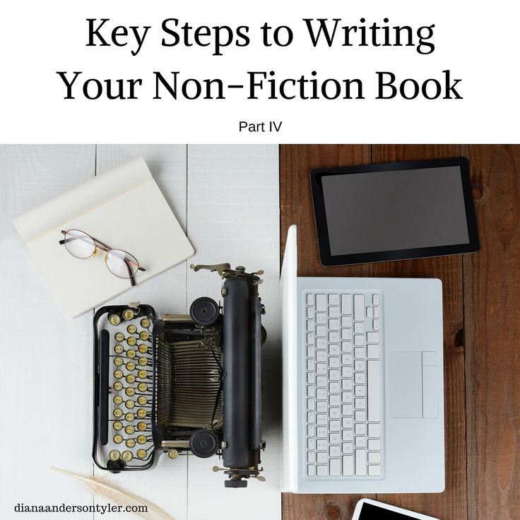 steps to writing a fiction book To write a nonfiction book as efficiently as possible the main points, supporting facts, or steps, you intend to write about in each chapter likewise 12 ways to organize your book ideas before you start to write.