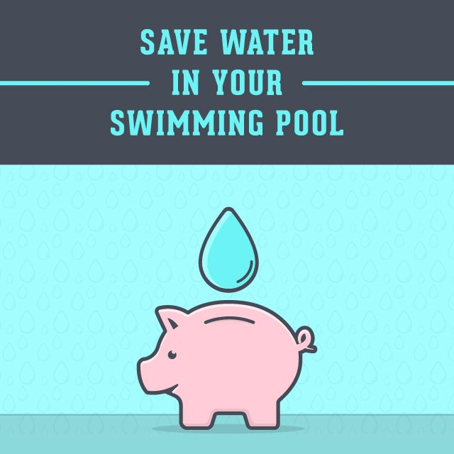 12 Money Saving Tips For Your Pool Save Water Swimming Pools And Water