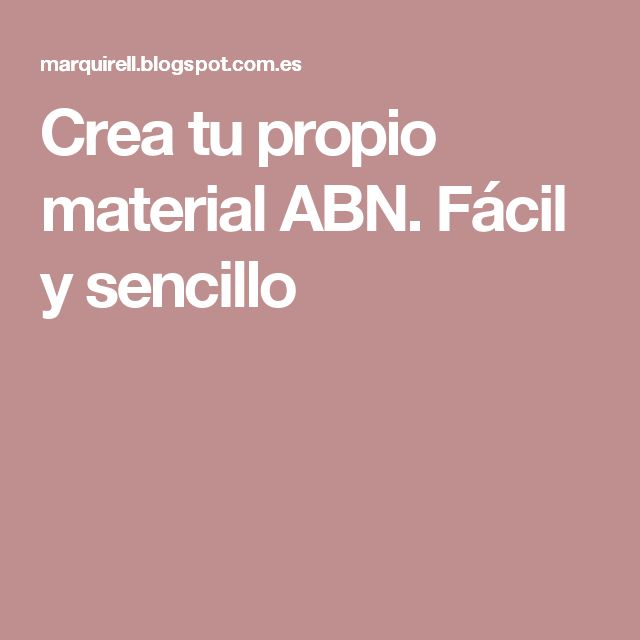 Crea tu propio material ABN. Fácil y sencillo