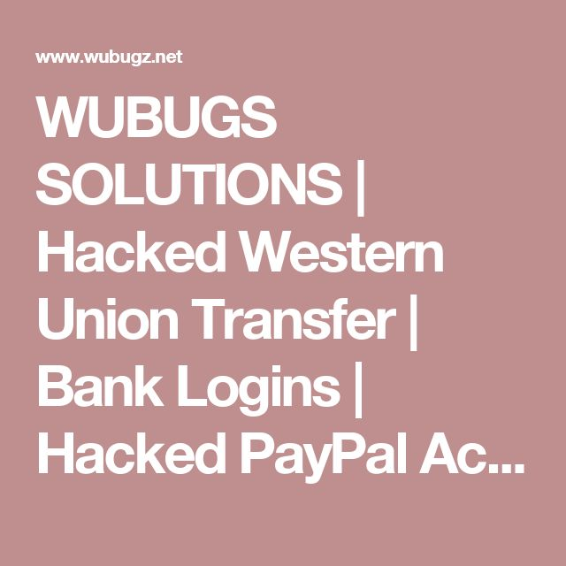 WUBUGS SOLUTIONS | Hacked Western Union Transfer | Bank Logins | Hacked PayPal Accounts | Hacked Credit Card | Credit Card TopUp