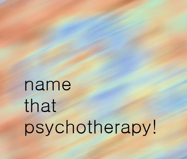 Social Work Exam Quiz: Name That Psychotherapy!