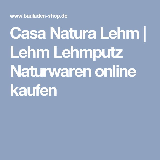 casa natura lehm lehm lehmputz naturwaren online kaufen lehm clay plaster pinterest. Black Bedroom Furniture Sets. Home Design Ideas
