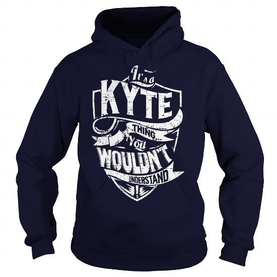 Its a KYTE Thing, You Wouldnt Understand! #name #tshirts #KYTE #gift #ideas #Popular #Everything #Videos #Shop #Animals #pets #Architecture #Art #Cars #motorcycles #Celebrities #DIY #crafts #Design #Education #Entertainment #Food #drink #Gardening #Geek #Hair #beauty #Health #fitness #History #Holidays #events #Home decor #Humor #Illustrations #posters #Kids #parenting #Men #Outdoors #Photography #Products #Quotes #Science #nature #Sports #Tattoos #Technology #Travel #Weddings #Women