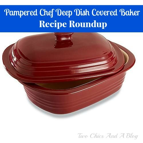 Pampered Chef Deep Dish Covered Baker Recipe Roundup