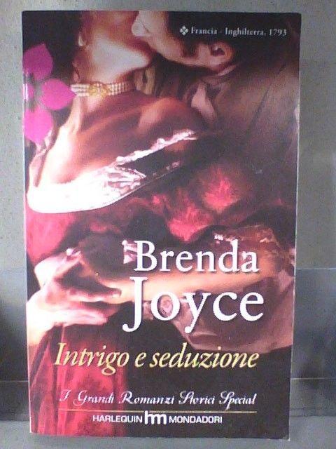 I GRANDI ROMANZI STORICI 162 -  INTRIGO E SEDUZIONE di BRENDA JOYCE