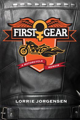 """First Gear: A Motorcycle Memoir"" - a novel by Lorrie Jorgensen: A powerful story of childhood physical, emotional and sexual abuse unrolls as the author, at age 50 and living with Multiple Sclerosis, rides her 2009 Harley-Davidson — named Thelma D. — from Ottawa to Winnipeg and back, with detours to northern Ontario and  Quebec. During her ride she shares stories of her childhood in the 70s in the Ottawa Valley dealing with the pain of a violent father and an alcoholic mother. $22.95."