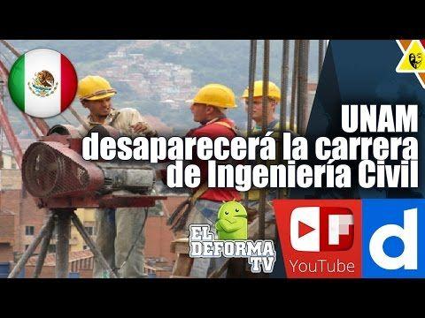 UNAM desaparecerá la carrera de Ingeniería Civil
