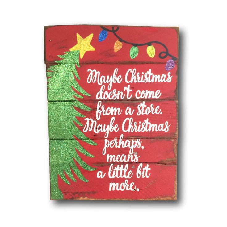 Maybe Christmas Doesn't Come From A Store Sign/ Christmas Decoration / Grinch Christmas Decor by PalletsandPaint on Etsy