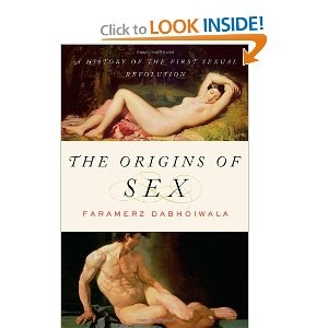 The Origins of Sex: A History of the First Sexual Revolution by  Faramerz Dabhoiwala: Sexual Revolution, Books I D, Unrest 1960, Gift Ideas, Books Worth, Reading List, Book Addiction, Books Reading
