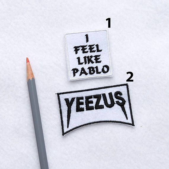 Pablo patch Kenye West patches I feel like Pablo patch