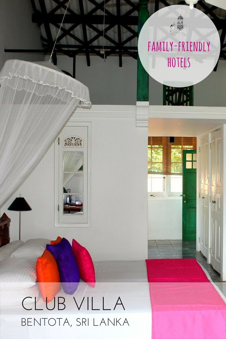 Family Hotel Review: Club Villa, Bentota, Sri Lanka Separated from Bentota's almost deserted strip of sand by a cluster of palm groves is this charming family home turned family-friendly boutique villa. Best For: Feeling the sand between your toes; infants, big kids & teens (but all ages welcome)