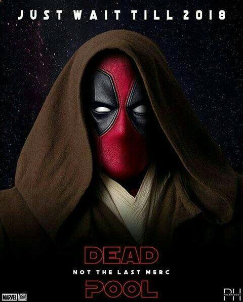 Deadpool y The Last Jedi.