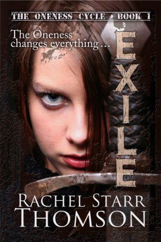 Exile (The Oneness Cycle Book 1) by Rachel Starr Thomson http://www.amazon.com/dp/B00D99V878/ref=cm_sw_r_pi_dp_MXTKwb057AY7A