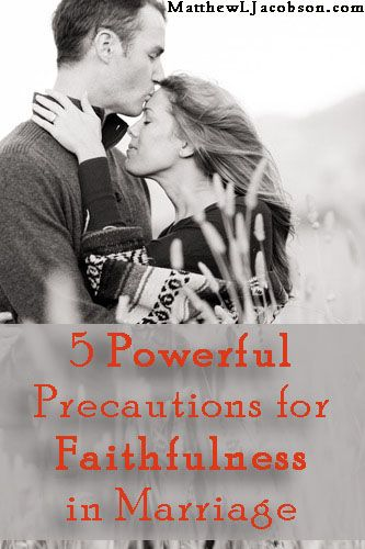 5 Powerful Precautions for Faithfulness in Marriage - for the family
