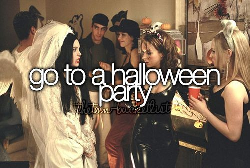 Teenage Bucket List Tumblr | Go to a Halloween party.