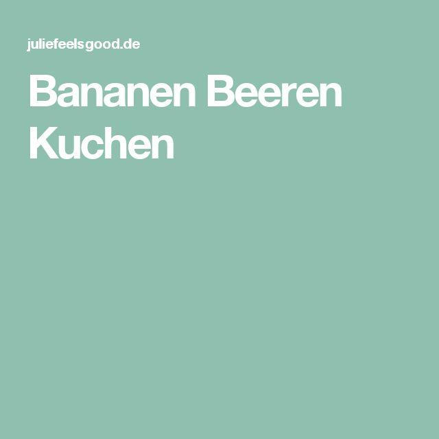 Bananen Beeren Kuchen