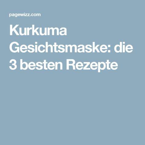 Kurkuma Gesichtsmaske: die 3 besten Rezepte