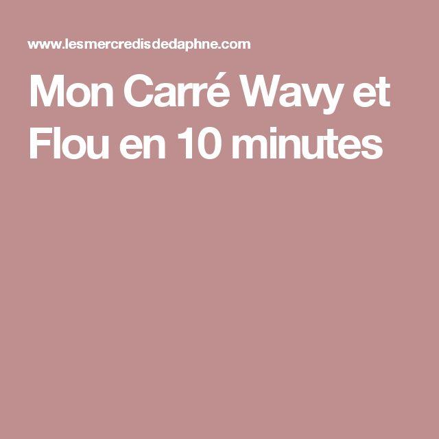 Mon Carré Wavy et Flou en 10 minutes