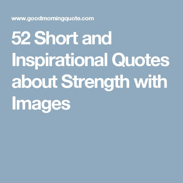 Strength Motivational Quotes: 25+ Best Short Encouraging Quotes On Pinterest