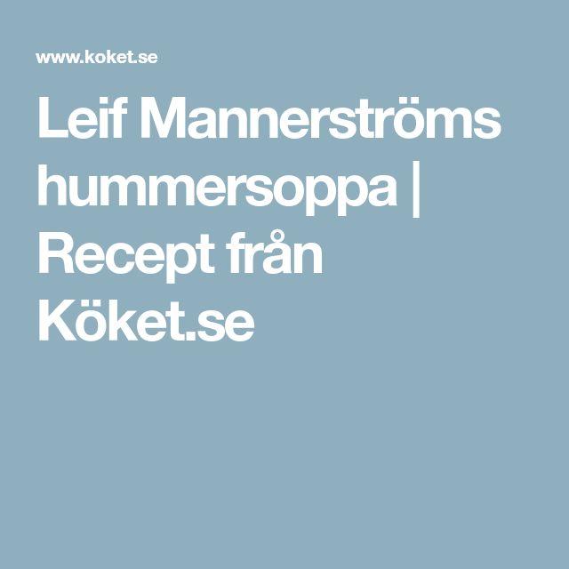 Leif Mannerströms hummersoppa | Recept från Köket.se