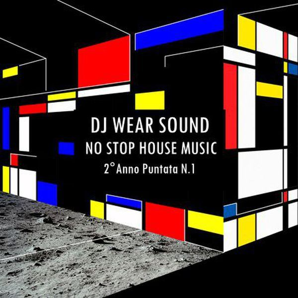 "Check out ""DJ WEAR SOUND - NO STOP HOUSE MUSIC Secondo Anno Puntata N. 1"" by Dj Wear Sound on Mixcloud"