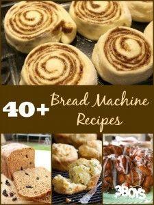 40  Bread Machine and Bread Recipes