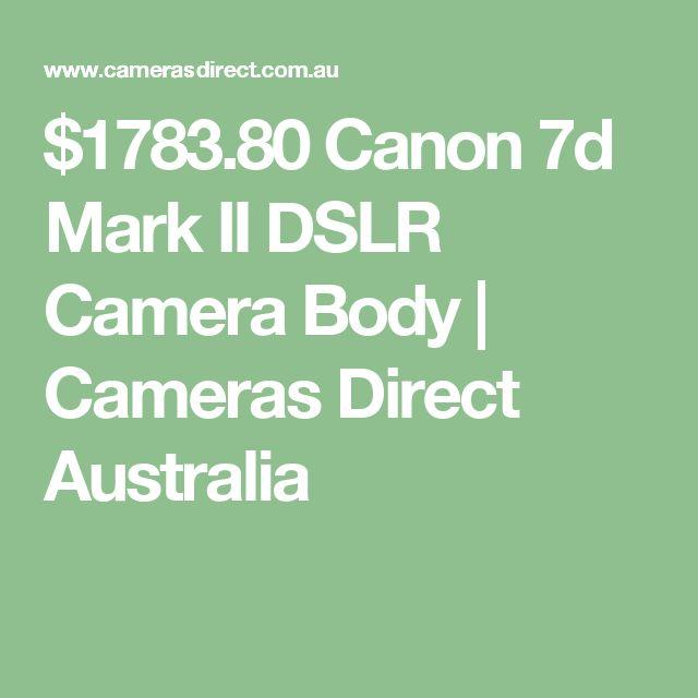 $1783.80 Canon 7d Mark II DSLR Camera Body | Cameras Direct Australia