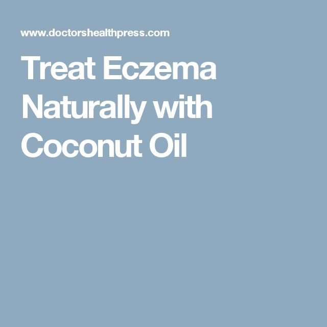 Treat Eczema Naturally with Coconut Oil