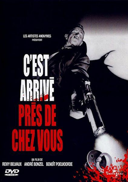 C'est arrivé près de chez vous (Rémy Belvaux, André Bonzel et Benoît Poelvoorde, 1992)