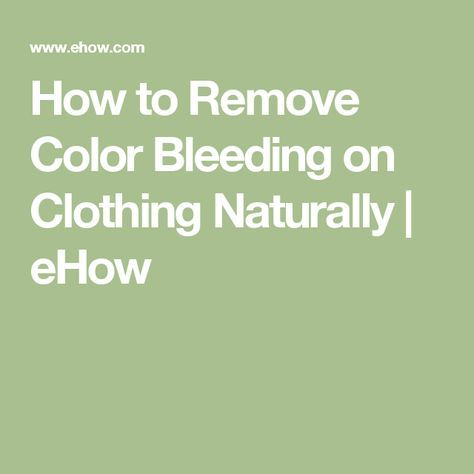 How to Remove Color Bleeding on Clothing Naturally   eHow