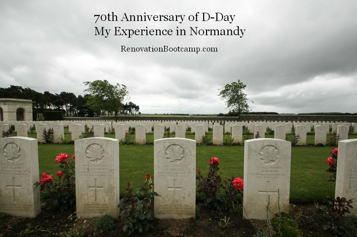 Today, June 6, 2014, I'm remembering the 70th anniversary of D-Day and my experiences in Normandy. RenovationBootcamp.com