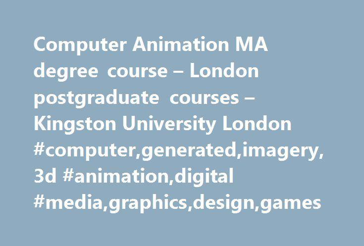 Computer Animation MA degree course – London postgraduate courses – Kingston University London #computer,generated,imagery,3d #animation,digital #media,graphics,design,games http://cameroon.nef2.com/computer-animation-ma-degree-course-london-postgraduate-
