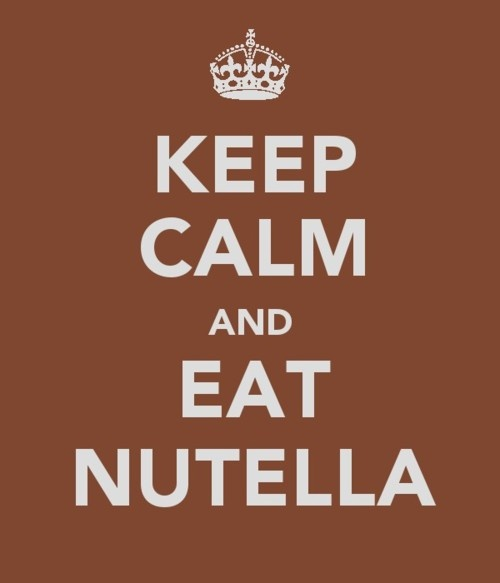 KEEP CLAM AND EAT NUTELLA . . . .Because Eating Something Sweet, Smooth & Chocolatey is Always a Great Idea !!