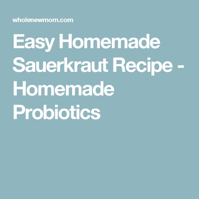 Easy Homemade Sauerkraut Recipe - Homemade Probiotics