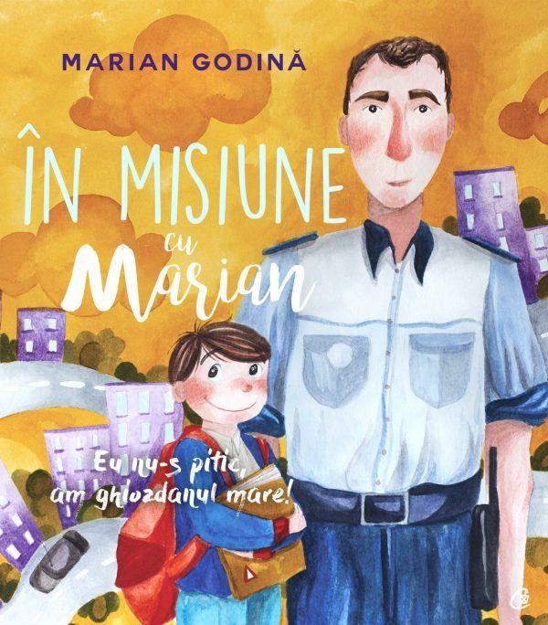 In misiune cu Marian. Eu nu-s pitic, am ghiozdanul mare!, cartea lui Marian Godina