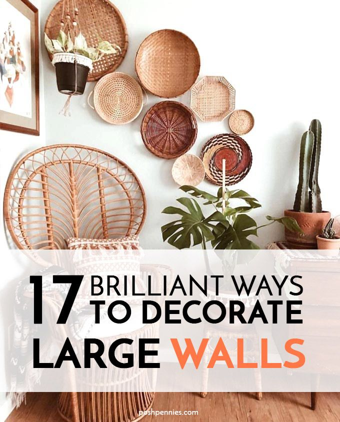 How To Decorate A Large Wall 17 Best Wall Decor Ideas Large Wall Decor Large Wall Decor Living Room Wall Space Decor
