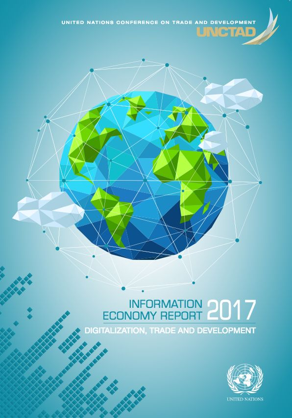 Information Economy Report 2017: Digitalization, Trade and Development. UNCTAD.