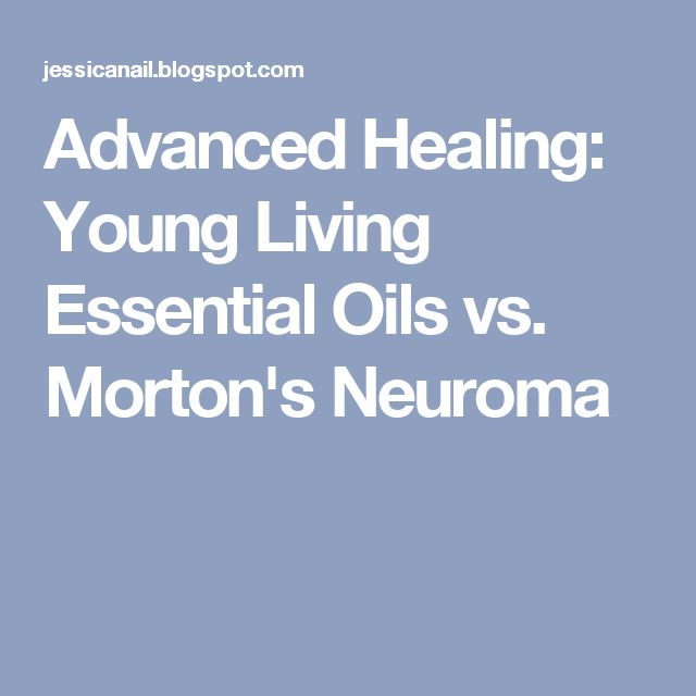 Advanced Healing: Young Living Essential Oils vs. Morton's Neuroma