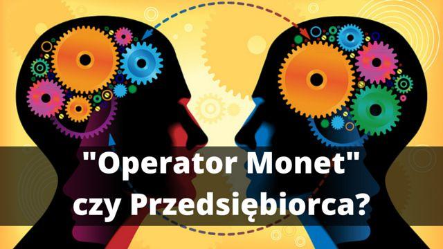 Zasadnicza różnica pomiędzy ludźmi, którzy budują biznesy a całą resztą: http://blog.swiatlyebiznes.pl/operator-monet-czy-przedsiebiorca/