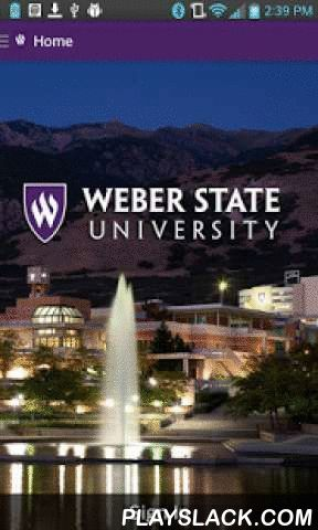 WSU Mobile  Android App - playslack.com , WSU Mobile is a guide to what's happening at Weber State University. It includes the university's academic calendar, plus news stories, calendars of events and activities, athletics schedules and results, social media, and more. Students can also check their grades, class schedules and receive important notifications.